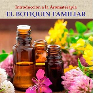 Imagen de BOTIQUIN FAMILIAR - INTRODUCCION A LA AROMATERAPIA
